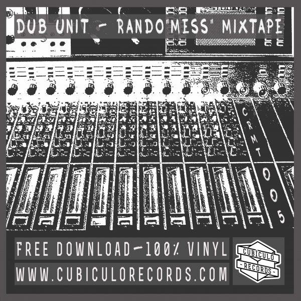 "Dub Unit - Rando""Mess"" Mixtape"