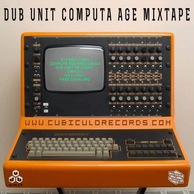 Dub Unit - Computa Age Mixtape